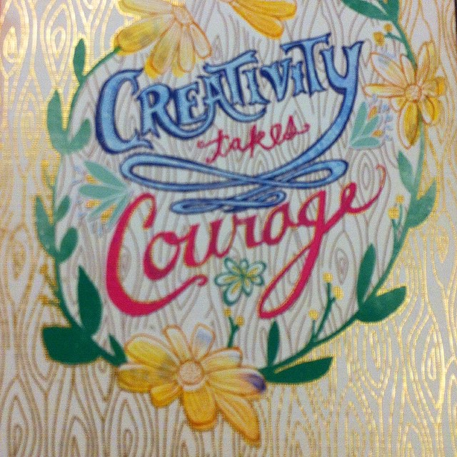 Wishing everyone to be courageously creative everyday☀️ #quoteoftheday #inspire #creative #courage